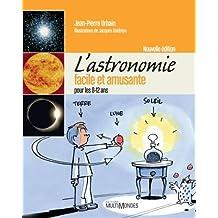 Astronomie (L') facile et amusante (nouvelle édition)
