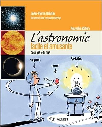 L'astronomie facile et amusante pour les 8-12ans