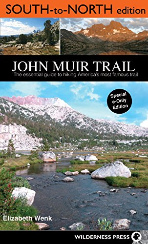 John Muir Trail: South to North edition: The Essential Guide to Hiking America's Most Famous - Muir John Wilderness Map