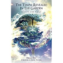 The Temple Revealed in the Garden: Priests and Kings
