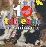 10 tableaux et des animaux