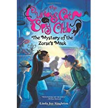 The Mystery of the Zorse's Mask (The Curious Cat Spy Club)