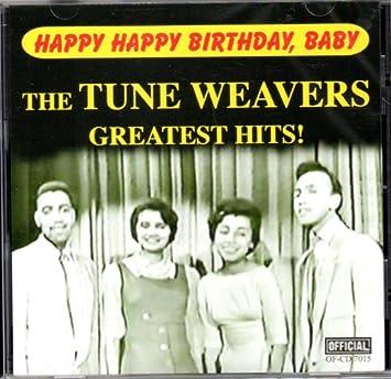Happy, Happy Birthday Baby - The Tune Weavers Greatest Hits ...