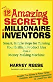 img - for The 12 Amazing Secrets of Millionaire Inventors: Smart, Simple Steps for Turning Your Brilliant Product Idea into a Money-Making Machine book / textbook / text book