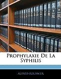 Prophylaxie de la Syphilis, Alfred Fournier, 1144578426