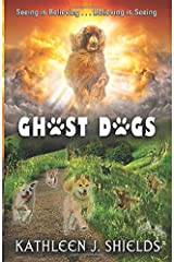 Ghost Dogs, Seeing is Believing Paperback