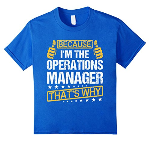 because-im-the-operations-manager-thats-why-t-shirt