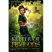 Keeper of Dragons: The Elven Alliance (Keeper of Dragons, Book 2) (The Keeper of Dragons)
