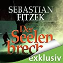 Der Seelenbrecher Audiobook by Sebastian Fitzek Narrated by Simon Jäger, Sebastian Fitzek