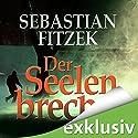 Der Seelenbrecher Hörbuch von Sebastian Fitzek Gesprochen von: Simon Jäger, Sebastian Fitzek