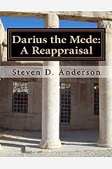 Darius the Mede: A Reappraisal