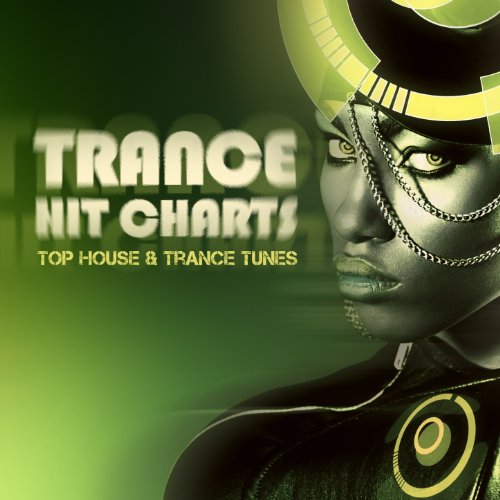 Trance Hit Charts Top House Trance Tunes