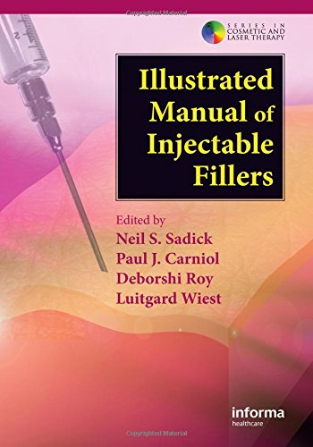 (Illustrated Manual of Injectable Fillers: A Technical Guide to the Volumetric Approach to Whole Body Rejuvenation (Series in Cosmetic and Laser Therapy))