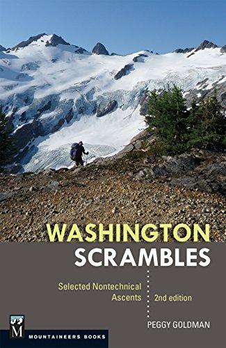 Washington Scrambles: Best Nontechnical Ascents, 2nd Edition