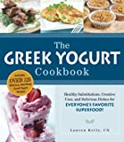 The Greek Yogurt Cookbook: Includes Over 125 Delicious, Nutritious Greek Yogurt Recipes