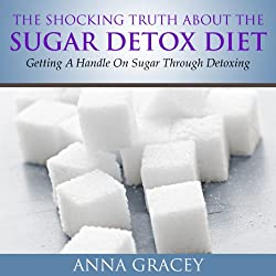 The Shocking Truth About the Sugar-Detox Diet