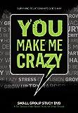 You Make Me Crazy: Surviving Relationships God's Way