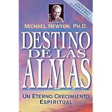 Destino de las almas: Un eterno crecimiento espiritual (Spanish Edition)