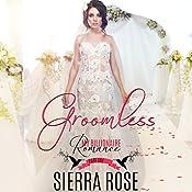 Groomless, Part 1 | Sierra Rose