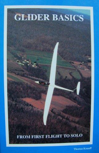 Glider Flights - Glider Basics From First Flight To Solo