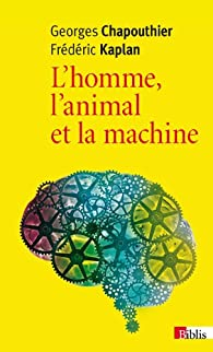 L'homme, l'animal et la machine par Georges Chapouthier