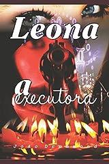Leona - A Executora (Portuguese Edition) Paperback
