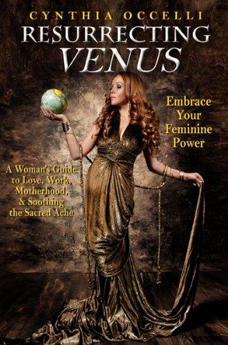Download Resurrecting Venus: Embrace Your Feminine Power PDF