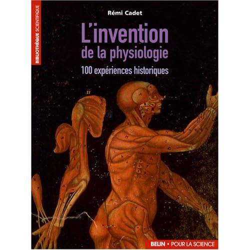 L'invention de la physiologie (French Edition)