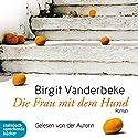 Die Frau mit dem Hund Hörbuch von Birgit Vanderbeke Gesprochen von: Birgit Vanderbeke