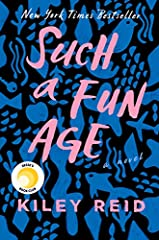 """AN INSTANT NEW YORK TIMES BESTSELLER A REESE'S BOOK CLUB x HELLO SUNSHINE BOOK PICK """"The most provocative page-turner of the year."""" --Entertainment Weekly """"A great way to kick off 2020."""" --Washington Post""""I urge you to read Such a Fun Age."""" -..."""
