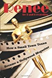 Renee: How a Small Town Texan Became a Hollywood Megastar