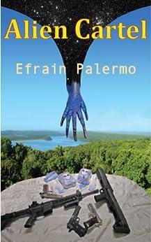 Alien Cartel by [Palermo, Efrain]