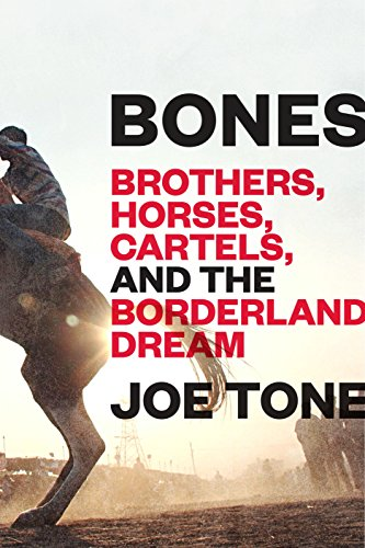 Amazon bones brothers horses cartels and the borderland bones brothers horses cartels and the borderland dream by tone fandeluxe Document
