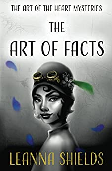 The Art of Facts (The Art of the Heart Book 1) by [Shields, LeAnna]