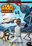 Star Wars Rebels Servants of the Empire The Secret Academy