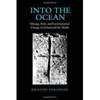 Into the Ocean: Vikings, Irish, and Environmental Change in Iceland and the North (Toronto Old Norse-Icelandic Series (Tonis))