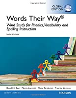 Words Their Way: Word Study for Phonics, Vocabulary, and Spelling Instruction, Global Edition, 6th Edition Front Cover