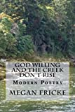 God Willing and the Creek Don't Rise: Modern Poetry