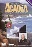 The Gift of Acadia: The Story of Acadia National Park