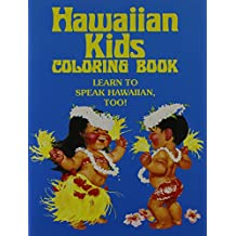 Hawaiian Kids (Go to a Luau) Coloring Book: Learn to Speak Hawaiian, Too!