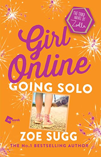 Girl Online: Going Solo: The Third Novel by Zoella (Girl Online Book)