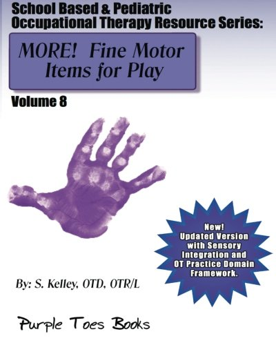 MORE! Fine Motor Items for Play: School Based & Pediatric Occupational Therapy: Vol 8 - School Based & Pediatric Occupational Therapy Resource Series (School Based Therapy)