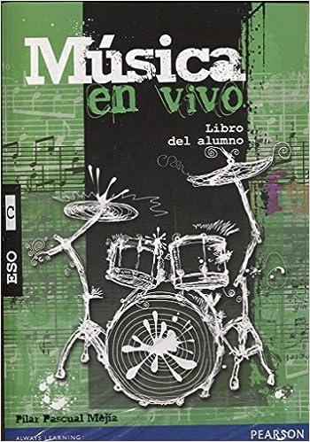 MÚSICA EN VIVO C LIBRO DEL ALUMNO PACK: Amazon.es: Pascual Mejía ...