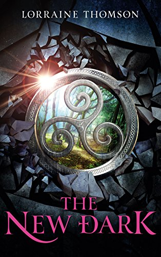 The New Dark (The Dark Times Trilogy Book 1) by [Thomson, Lorraine]