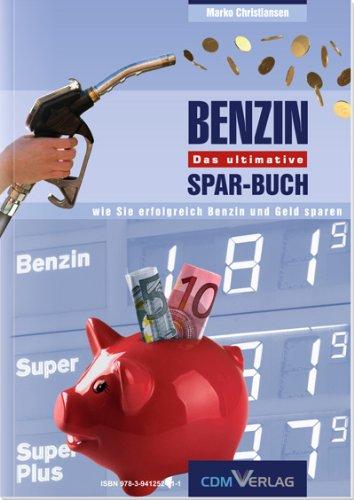 Das ultimative Benzin-Sparbuch - Wie Sie bis zu 30% Benzin sparen (German Edition)