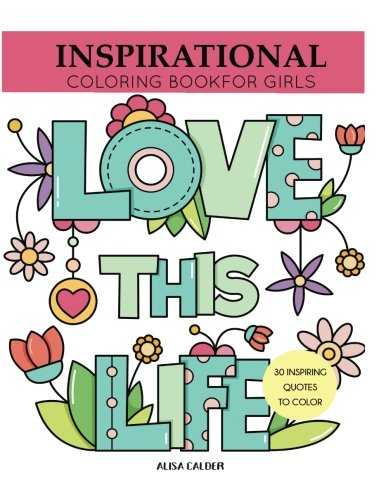 Inspirational Coloring Book for Girls: Inspiring Quotes to Color (Coloring Books for