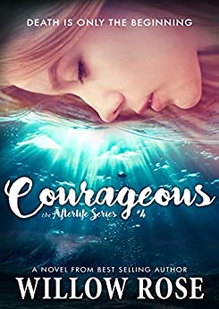 Courageous (Afterlife Book 4) by [Rose, Willow]