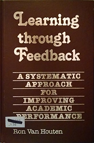 Learning Through Feedback: A Systematic Approach for Improving Academic Performance