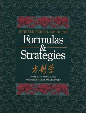 Chinese Herbal Medicine: Formulas and Strategies by Dan Bensky (1990-01-30)