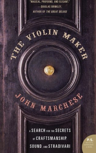 The Violin Maker: A Search for the Secrets of Craftsmanship, Sound, and ()